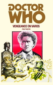 Doctor Who: Vengeance on Varos ebook by Philip Martin