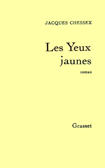 Les yeux jaunes ebook by Jacques Chessex