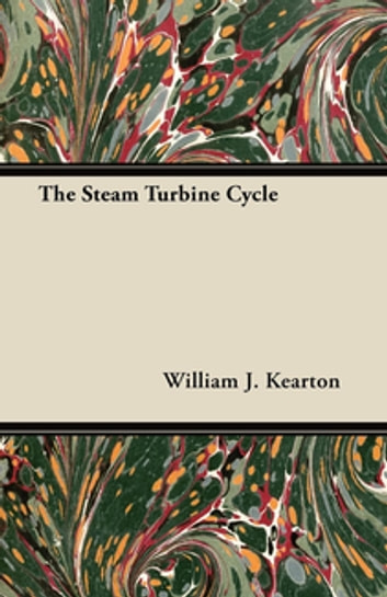 The Steam Turbine Cycle ebook by William J. Kearton