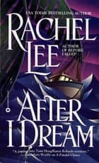After I Dream ebook by Rachel Lee