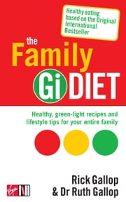 The Family Gi Diet ebook by Rick Gallop,Dr Ruth Gallop