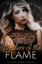 Brothers of the Flame ebook by Mary Martel