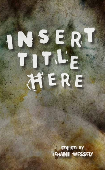 Insert Title Here Ebook By Tehani Wessely 9780992553425 Rakuten Kobo