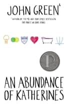 An Abundance of Katherines ebook by John Green