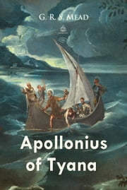 Apollonius of Tyana ebook by G. Mead