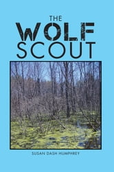 The Wolf Scout ebook by Susan Dash Humphrey