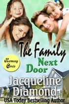 The Family Next Door: A Heartwarming Love Story 電子書 by Jacqueline Diamond