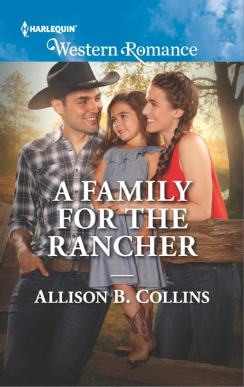 A Family for the Rancher ebook by Allison B. Collins