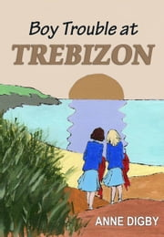 BOY TROUBLE AT TREBIZON ebook by Anne Digby