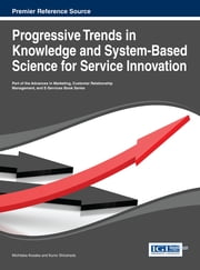 Progressive Trends in Knowledge and System-Based Science for Service Innovation ebook by Michitaka Kosaka,Kunio Shirahada