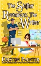 The Shifter Romances The Writer ebook by Kristen Painter