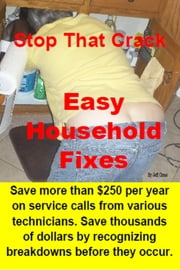 Stop That Crack: Easy Houshold Fixes ebook by Jeff Cross
