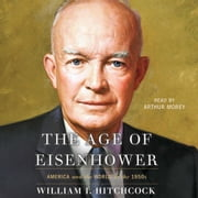 The Age of Eisenhower - America and the World in the 1950s audiobook by William I Hitchcock