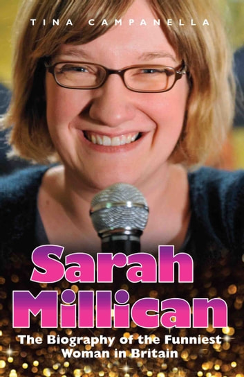 Sarah Millican - The Biography of the Funniest Woman in Britain ebook by Tina Campanella