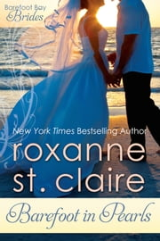 Barefoot in Pearls - The Barefoot Brides Book 3 ebook by Roxanne St. Claire