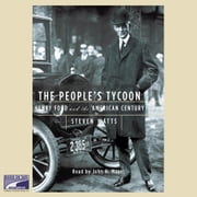 The People's Tycoon - Henry Ford and the American Century audiobook by Steven Watts