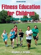 Fitness Education for Children 2nd Edition ebook by Virgilio,Stephen J.