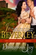 Dangerous Joy (The Company of Rogues Series, Book 5) - Regency Romance ebook by