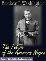 The Future Of The American Negro (Mobi Classics) ebook by Booker T. Washington