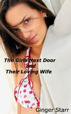 The Girls Next Door and Their Loving Wife ebook by Ginger Starr