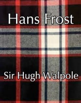 Hans Frost ebook by Sir Hugh Walpole