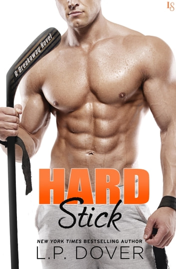 Hard Stick - A Breakaway Novel ebook by L.P. Dover