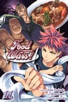 Food Wars!: Shokugeki no Soma, Vol. 11 ebook by Yuto Tsukuda, Shun Saeki