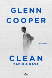 Clean - Tabula rasa eBook by Glenn Cooper, Barbara Ronca