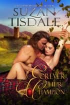 Forever Her Champion ebook by Suzan Tisdale