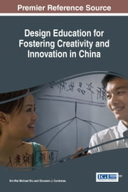 Design Education for Fostering Creativity and Innovation in China ebook by Kin Wai Michael Siu, Giovanni J. Contreras