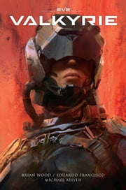 EVE: Valkyrie ebook by Brian Wood, Eduardo Francisco