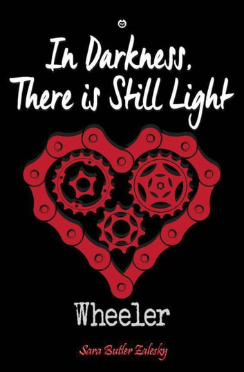 Wheeler: In Darkness, There Is Still Light - Wheeler, #2 ebook by Sara Butler Zalesky