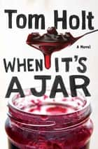 When It's A Jar - YouSpace Book 2 ebook by Tom Holt