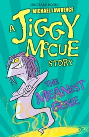 Jiggy McCue: The Meanest Genie ebook by Michael Lawrence