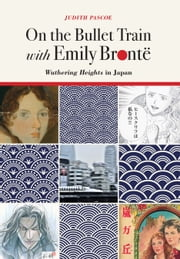 On the Bullet Train with Emily Brontë
