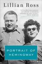 Portrait of Hemingway ebook by Lillian Ross