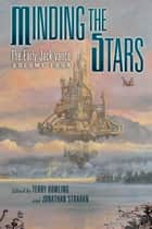 Minding the Stars: The Early Jack Vance, Volume Four ebook by Jack Vance
