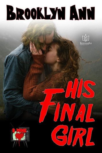 His Final Girl - B Mine, #1 電子書籍 by Brooklyn Ann
