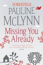 Missing You Already - A heart-breaking novel of honesty and raw emotion ebook by