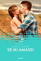 Se mi amassi (Forever) eBook by Doris J. Lorenz
