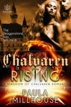 Chalvaren Rising ebook by Paula Millhouse