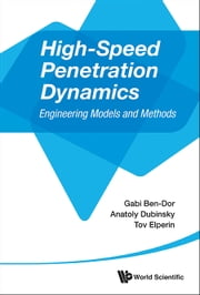 High-Speed Penetration Dynamics - Engineering Models and Methods ebook by Gabi Ben-Dor,Anatoly Dubinsky,Tov Elperin