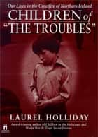 Children of the Troubles ebook by Laurel Holliday