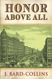 Honor Above All ebook by J. Bard-Collins