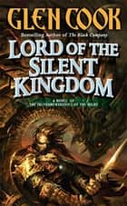 Lord of the Silent Kingdom ebook by Glen Cook