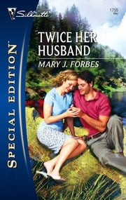 Twice Her Husband ebook by Mary J. Forbes