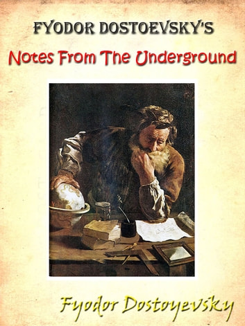 dostoevskys notes from the underground essay Immediately download the notes from the underground summary, chapter-by-chapter analysis, book notes, essays, quotes, character descriptions, lesson plans, and more - everything you need for studying or teaching notes from the underground.