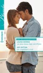 Le plus beau des sacrifices - Un charmant rival ebook by Louisa George,Amy Ruttan