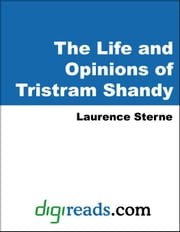 The Life and Opinions of Tristram Shandy ebook by Sterne, Laurence