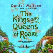 The Kings and Queens of Roam audiobook by Daniel Wallace